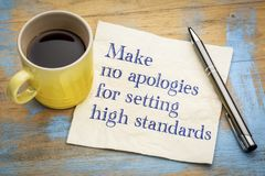 Make no apologies for setting high standards Royalty Free Stock Image