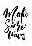 Make some waves. Ink brush pen hand drawn phrase lettering. Design. Vector illustration isolated on a ink grunge background, typography for card, banner, poster Royalty Free Illustration