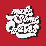 Make some waves. Vector handwritten lettering. Made in 90`s style. Template forcard, poster, banner, print for t-shirt royalty free illustration