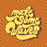 Make some waves. Vector handwritten lettering. Made in 90`s style. Template forcard, poster, banner, print for t-shirt vector illustration