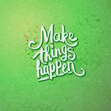 Make Things Happen Concept on Light Green Royalty Free Stock Images