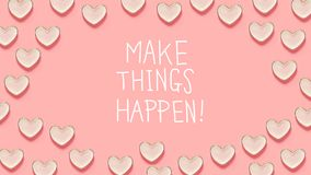Make Things Happen message with many heart dishes Royalty Free Stock Photo