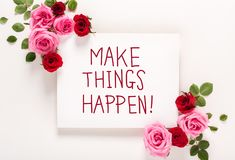 Make Things Happen message with roses and leaves Royalty Free Stock Photo