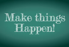 Make things happen message written on a chalkboard Royalty Free Stock Photo