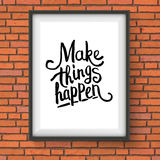 Make Things Happen motivational message Stock Photos