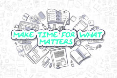 Make Time For What Matters - Business Concept. Royalty Free Stock Photo