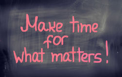 Make Time For What Matters Concept stock image