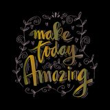 Make today amazing. Hand lettering. Inspirational Quote Royalty Free Stock Photos