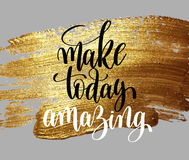 Make today amazing hand written lettering positive quote Royalty Free Stock Photos