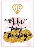 Make today amazing. Inspirational quote handwritten with black ink and brush, custom lettering for posters, t-shirts and cards. Stock Photos
