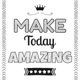 Make today amazing, quote, phrase Royalty Free Stock Photo