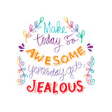 Make today so awesome yesterday gets jealous. Inspirational quote Stock Photo