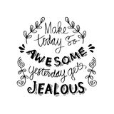 Make today so awesome yesterday gets jealous. Inspirational quote Stock Image