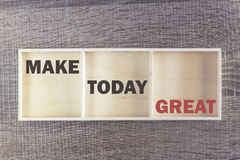 Make today great. Inspirational quote Royalty Free Stock Images