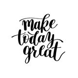 Make Today Great Vector Text Phrase Image, Inspirational Quote Stock Images