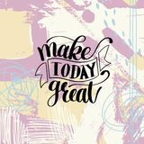 Make Today Great Vector Text Phrase Image Royalty Free Stock Photography