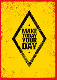 Make Today Your Day Creative Motivation Quote. Vector Grunge Poster Concept. Royalty Free Stock Photos