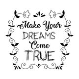 Make your dreams come true. Positive quote Royalty Free Stock Image