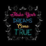 Make your dreams come true. Positive quote Royalty Free Stock Photos