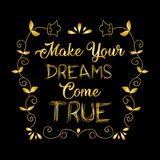 Make your dreams come true. Positive quote Royalty Free Stock Photography