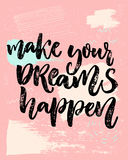 Make your dreams happen. Inspirational saying about dream, goals, life. Vector calligraphy inscription on playful pastel. Pink background with abstract texture Stock Image