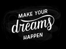 Make your dreams happen - motivational quote. Hand written lettering, modern calligraphy. vector illustration