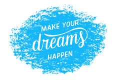 Make your dreams happen - motivational quote. Hand written lettering, modern calligraphy stock illustration