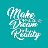 Make Your Own Dream into Reality royalty free stock images