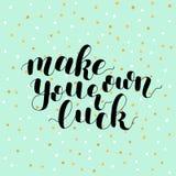 Make your own luck. Lettering illustration. Stock Image