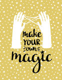Make your own magic  - hand drawn inspiring poster.  illustration with stylish lettering. Stock Photography