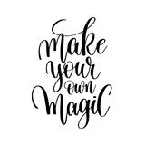 Make your own magic  hand written lettering Stock Images