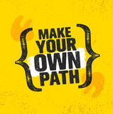Make Your Own Path. Adventure Mountain Hike Creative Motivation Concept. Vector Outdoor Design. On Rough Distressed Background Royalty Free Stock Photos