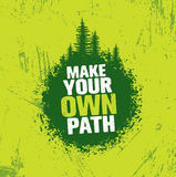 Make Your Own Path. Adventure Mountain Hike Creative Motivation Concept. Vector Outdoor Design. On Rough Distressed Background vector illustration