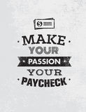 Make Your Passion Your Paycheck. Outstanding Motivation Quote. Creative Vector Typography Poster Concept.  Stock Photography