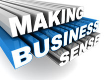 Making business sense. Concept of making business sense out of a concept, idea or innovation. text on white royalty free illustration