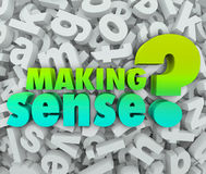 Making Sense 3d Words Letters Understanding Knowledge Grasping I. Making Sense question asking if you are grasping or understanding knowledge, ideas, or concepts Royalty Free Stock Photos
