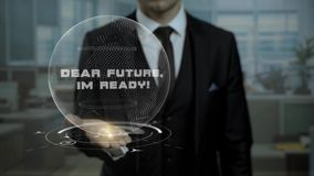 Male broker, head of crypto currency startup shows words Dear Future, Im Ready on his hand.
