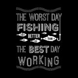 Malplaatje vectorcitaat - de slechtste dag die is beter dan het beste werken vissen Ontwerp voor affiche, t-shirts, kaarten Royalty-vrije Stock Fotografie