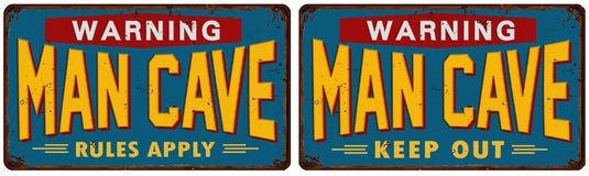 Man Cave Sign Tin. Man Cave Sign Warning Keep Out Rules Apply Tin Metal Embossed vector illustration
