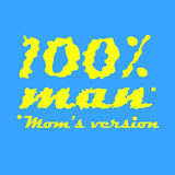 100% man mom`s version text print. 100 man mom`s version text print in vector illustration