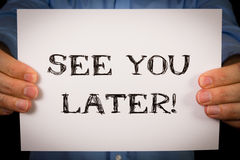 Man with See You Later sign Royalty Free Stock Photos