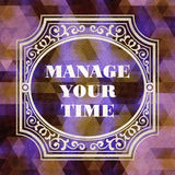 Manage Your Time. Vintage Background. Stock Photos