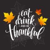 Mangez, boisson et soyez inscription tirée par la main reconnaissante, conception de calligraphie de thanksgiving Vacances marqua illustration stock