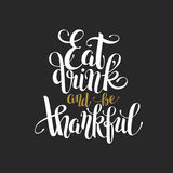 Mangez, boisson et soyez lettrage noir reconnaissant de main d'or illustration stock