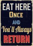 Mangez ici une fois et vous affiche de grunge de vintage de retour de ll de ` toujours illustration libre de droits