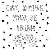 Mangez la boisson et soyez irlandais Fond de jour du ` s de St Patrick Tasses de lettrage et de bière contour illustration stock