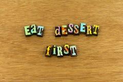 Mangi la prima vita del dessert godono della tipografia della gioia fotografia stock libera da diritti