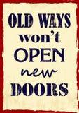 Manières de inspiration de citation de motivation les vieilles n'ouvriront pas de nouvelles portes dirigent l'affiche illustration stock