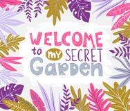 Manifesto botanico di vettore con le foglie tropicali alla moda ed iscrizione scritta a mano - BENVENUTO al mio giardino segreto illustrazione di stock