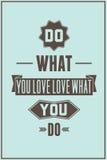 Manifesto di citazione del lavoro Faccia che cosa amate l'amore che cosa fate Immagine Stock